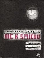 Čechov - Averčenko - Zoščenko: Nic k smíchu