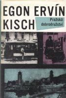Egon Erwin Kisch: Pražská dobrodružství