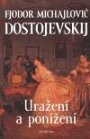 Fjodor Michajlovič Dostojevskij: Uražení a ponížení