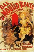 Bal au Moulin Rouge, Place Blanche. Plakát. 1889. 67&nbsp;&times;&nbsp;100. Bibliothéque Nationale, Paříž.<br />První plakát Moulin Rouge namalovaný tehdejším mistrem Julesem Chéretem