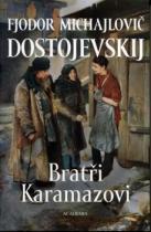 Fjodor Michajlovič Dostojevskij: Bratři Karamazovi