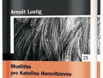 Arnošt Lustig: Modlitba pro Kateřinu Horovitzovou