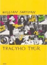 William Saroyan: Tracyho tygr