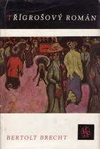 Bertolt Brecht: Třígrošový román