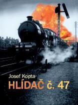 Josef Kopta: Hlídač č. 47