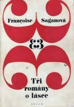 Francoise Saganová: Tři romány o lásce