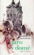 Jaroslav Havlíček: Jaro v domě