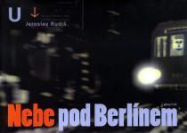 Jaroslav Rudiš: Nebe pod Berlínem