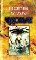 Boris Vian: Vlkodlak