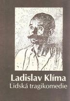 Ladislav Klíma: Lidská tragikomedie