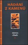 Mircea Eliade: Hádání z kamenů