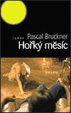 Pascal Bruckner: Hořký měsíc