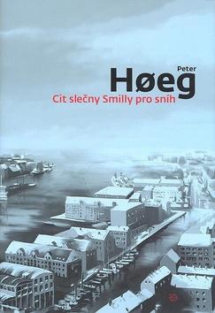 Kniha Cit slečny Smilly pro sníh (Peter Høeg)